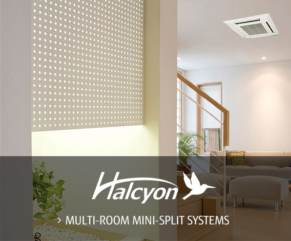 Halcyon™ MULTI-ROOM MINI-SPLIT SYSTEMS